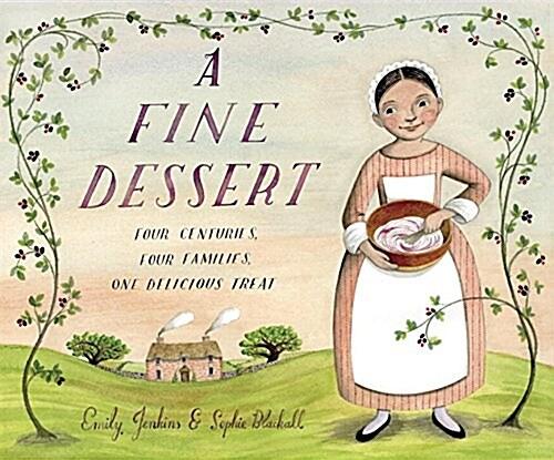 A Fine Dessert: Four Centuries, Four Families, One Delicious Treat (Hardcover)