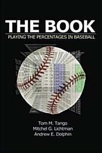 The Book: Playing the Percentages in Baseball (Paperback)