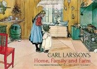 Carl Larsson's Home, Family and Farm : Paintings from the Swedish Arts and Crafts Movement (Hardcover)