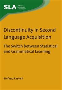 Discontinuity in second language acquisition : the switch between statistical and grammatical learning