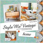 Style Me Vintage: Home : A practical and inspirational guide to retro interior design (Hardcover)