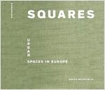 Squares: Urban Spaces in Europe (Hardcover)