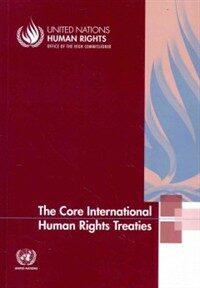 The core international human rights treaties