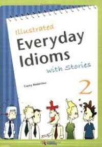 Illustrated Everyday Idioms with Stories 2 (Paperback)