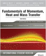 Fundamentals of Momentum, Heat and Mass Transfer, 6th Edition International Student Version (Paperback, 6)