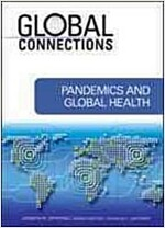 Pandemics and Global Health (Library Binding)