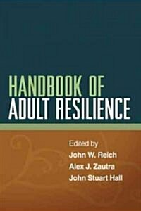 Handbook of Adult Resilience (Hardcover, 1st)