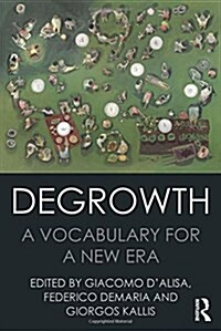 Degrowth : A Vocabulary for a New Era (Hardcover)