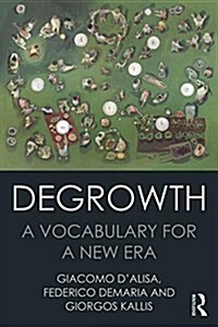 Degrowth : A Vocabulary for a New Era (Paperback)