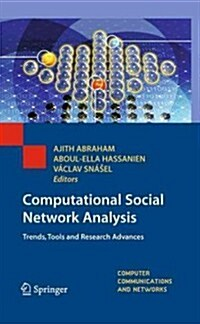 Computational Social Network Analysis : Trends, Tools and Research Advances (Hardcover)