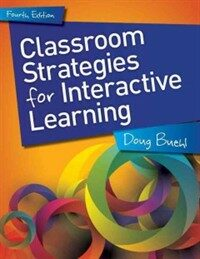 Classroom strategies for interactive learning 4th ed