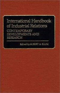International handbook of industrial relations : contemporary developments and research