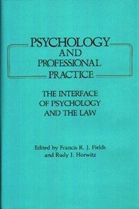 Psychology and professional practice : the interface of psychology and the law