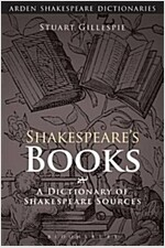 Shakespeare's Books : A Dictionary of Shakespeare Sources (Paperback)