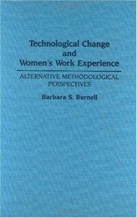 Technological change and women's work experience : alternative methodological perspectives
