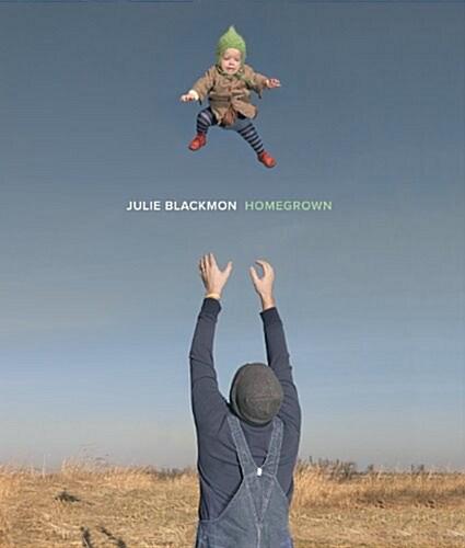 Julie Blackmon: Homegrown (Hardcover)