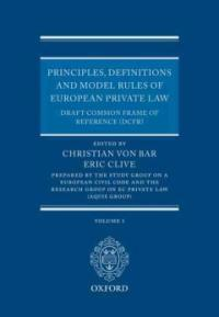 Principles, definitions and model rules of European private law : draft common frame of reference (DCFR) Full ed