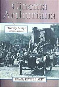 Cinema Arthuriana: Twenty Essays, Rev. Ed. (Paperback, Revised)