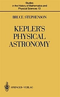 Keplers Physical Astronomy (Hardcover, 1987)