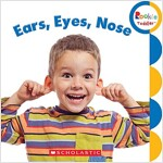 Ears, Eyes, Nose (Rookie Toddler) (Board Books)