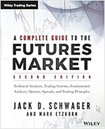 A Complete Guide to the Futures Market: Technical Analysis, Trading Systems, Fundamental Analysis, Options, Spreads, and Trading Principles (Paperback, 2)
