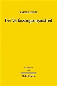 Der Verfassungsorganstreit : Entwicklung, Grundlagen, Erscheinungsformen