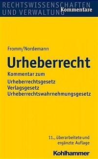 Urheberrecht : Kommentar zum Urheberrechtsgesetz, Verlagsgesetz Urheberrechtswahrnehmungsgesetz 11., uberarb. und erg. Aufl