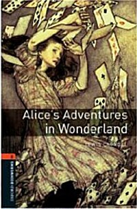 Oxford Bookworms Library: Level 2:: Alices Adventures in Wonderland (Paperback)