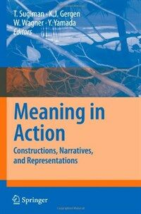 Meaning in action : constructions, narratives, and representations