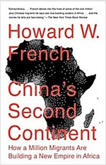 China's Second Continent: How a Million Migrants Are Building a New Empire in Africa (Paperback)