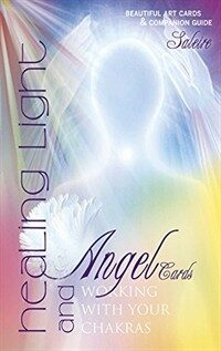 Healing Light and Angel Cards: Working with Your Chakras (Hardcover)