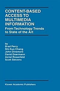 Content-Based Access to Multimedia Information: From Technology Trends to State of the Art (Hardcover, 1999)