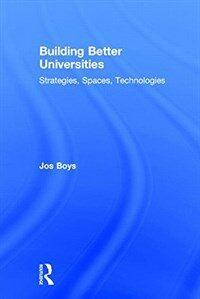 Building better universities : strategies, spaces, technologies