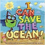 I Can Save the Ocean!: The Little Green Monster Cleans Up the Beach (Hardcover)