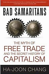 [중고] Bad Samaritans: The Myth of Free Trade and the Secret History of Capitalism (Paperback)