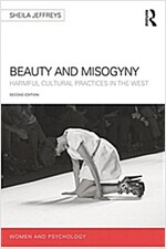 Beauty and Misogyny : Harmful cultural practices in the West (Paperback, 2 New edition)
