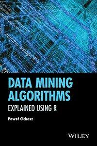 Data mining algorithms : explained using R