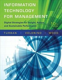 Information technology for management : digital strategies for insight, action, and sustainable performance 10th ed