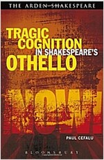 Tragic Cognition in Shakespeare's Othello : Beyond the Neural Sublime (Paperback)