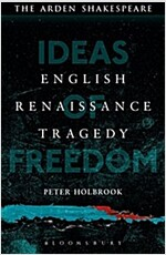 English Renaissance Tragedy : Ideas of Freedom (Paperback)