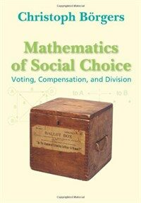 Mathematics of social choice : voting, compensation, and division