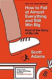 How to Fail at Almost Everything and Still Win Big: Kind of the Story of My Life (Paperback)