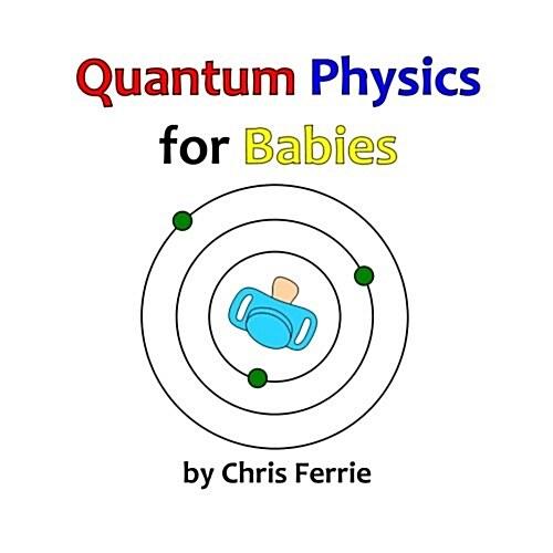 Quantum Physics for Babies (Paperback, Large Print)