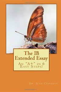 The IB Extended Essay: An `A+` in 6 Easy Steps! (Paperback)