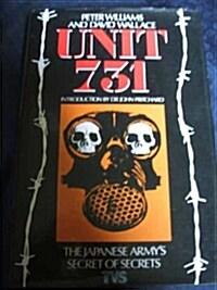 Unit 731: Japans Secret Biological Warfare in World War II (Hardcover, 1st American ed)