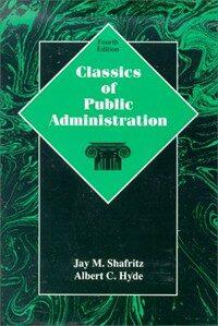 Classics of public administration / 4th ed