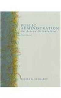 Public administration : an action orientation 3rd ed.