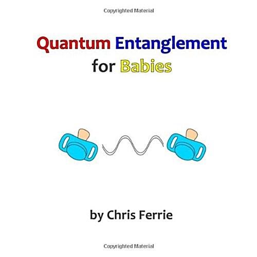 Quantum Entanglement for Babies (Paperback)