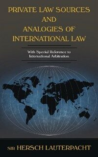 Private law sources and analogies of international law : with special reference to international arbitration