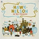 [중고] Hawk Nelson Is My Friend